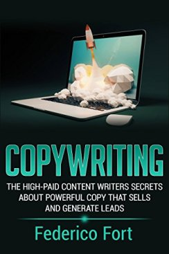 Copywriting The High-Paid Content Writers Secrets About Powerful Copy That Sells And Generate Leads