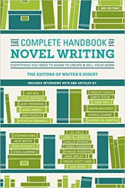 The Complete Handbook of Novel Writing Everything You Need to Know to Create & Sell Your Work
